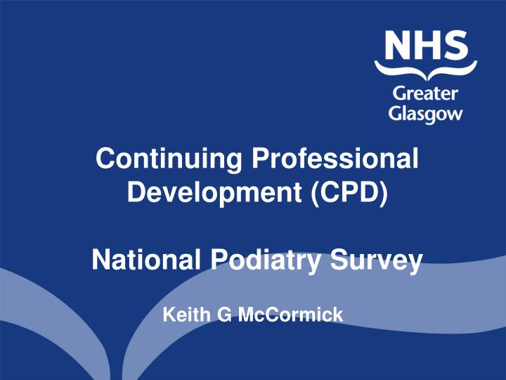 Continuing professional development cpd national podiatry survey