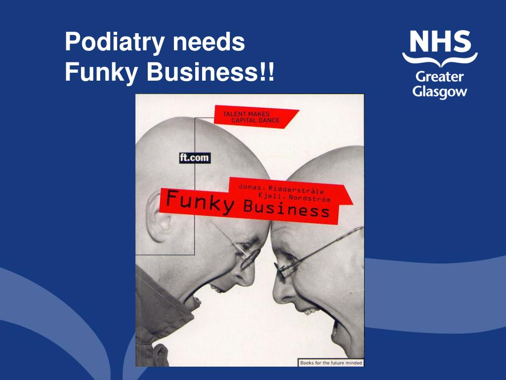 Podiatry needs
