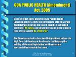 goa public health amendment act 200513