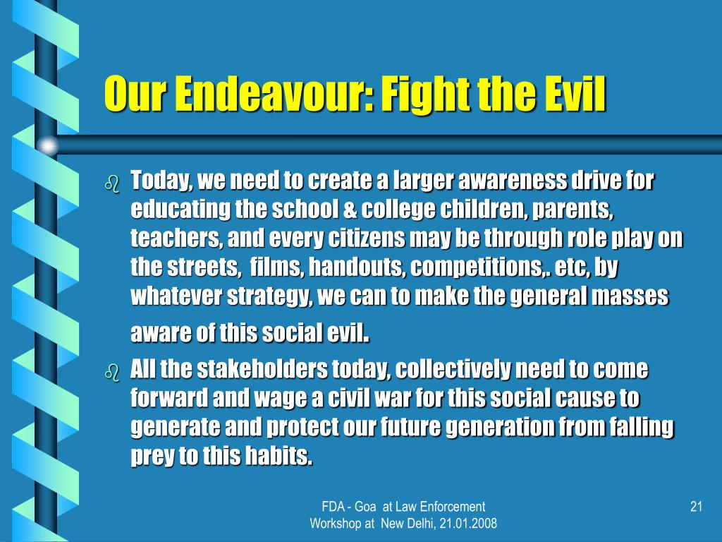 Our Endeavour: Fight the Evil