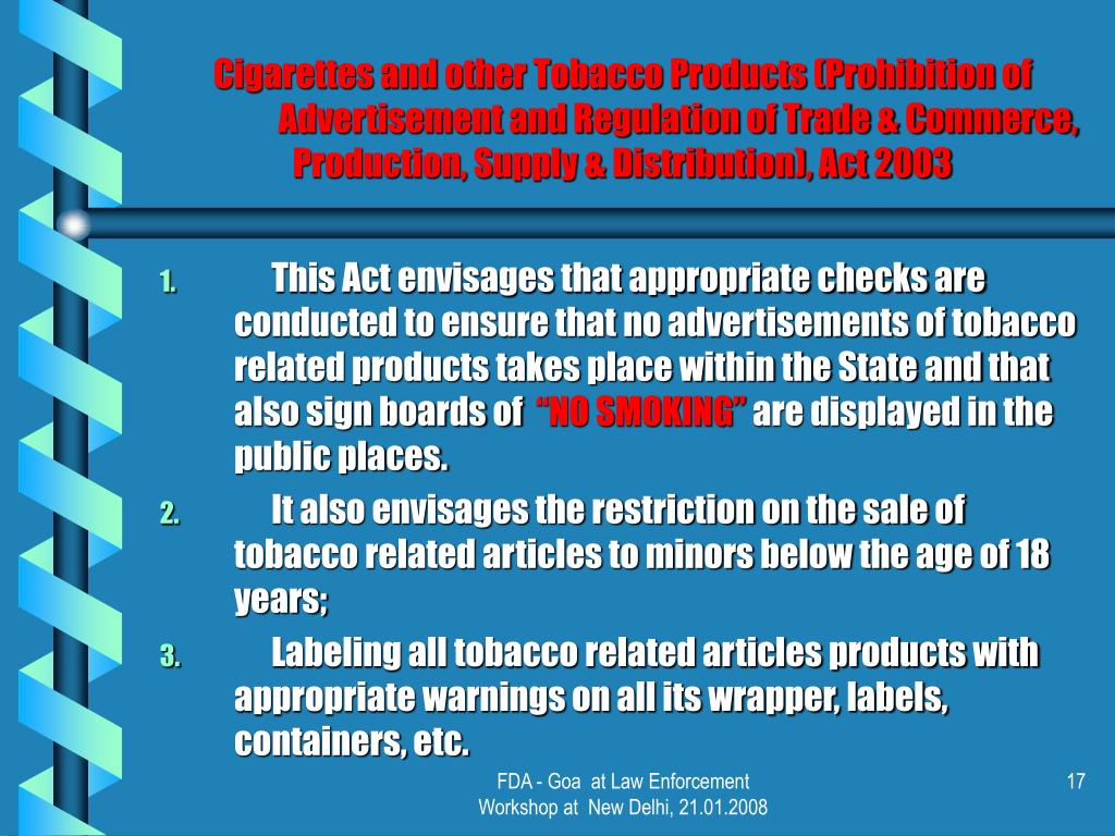 Cigarettes and other Tobacco Products (Prohibition of Advertisement and Regulation of Trade & Commerce, Production, Supply & Distribution), Act 2003