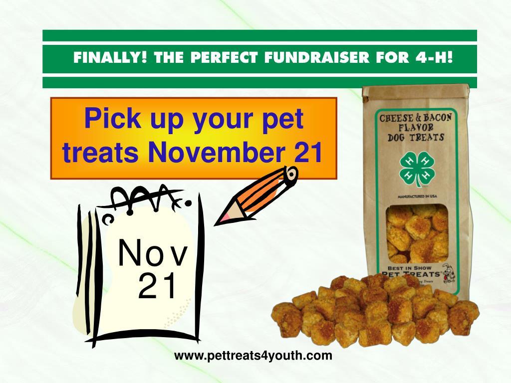 Pick up your pet treats November 21