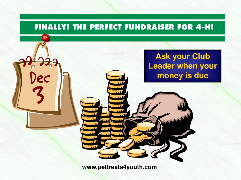 Ask your Club Leader when your money is due