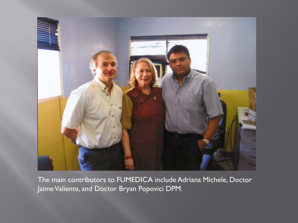 The main contributors to FUMEDICA include Adriana Michele, Doctor Jaime Valiente, and Doctor Bryan Popovici DPM.