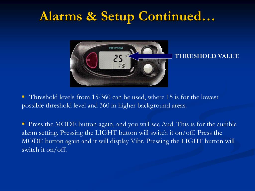 Alarms & Setup Continued…