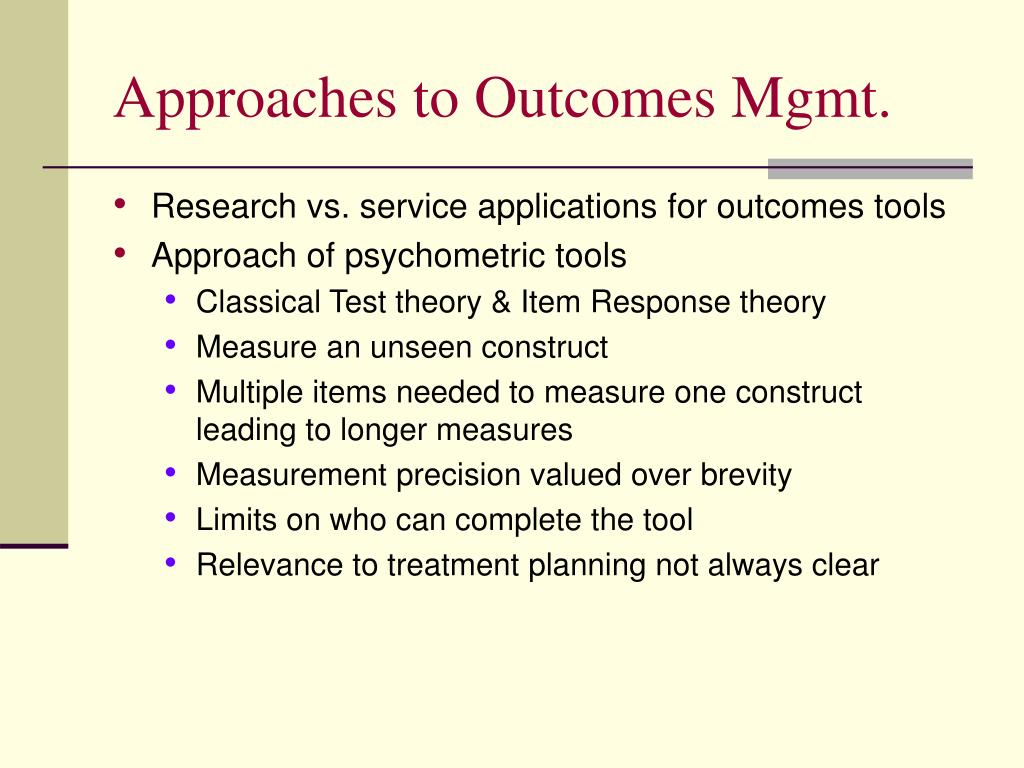 Approaches to Outcomes Mgmt.