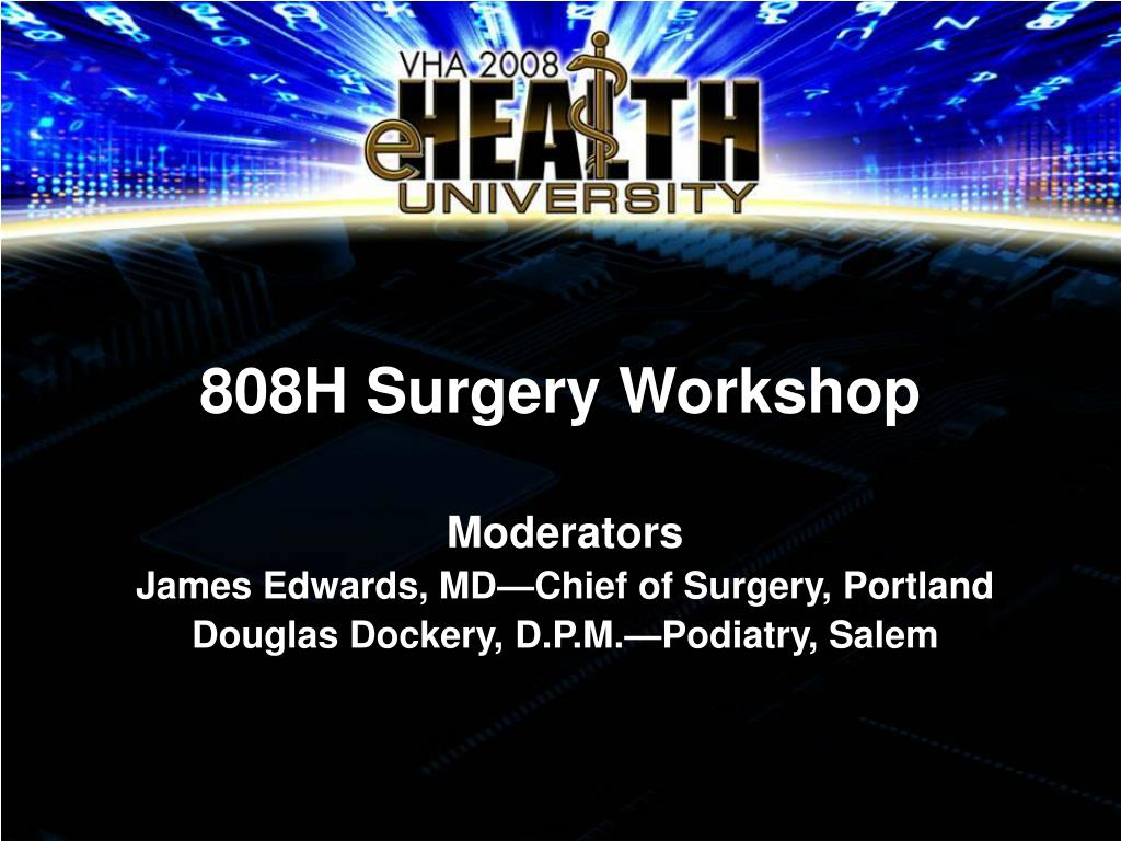 808H Surgery Workshop