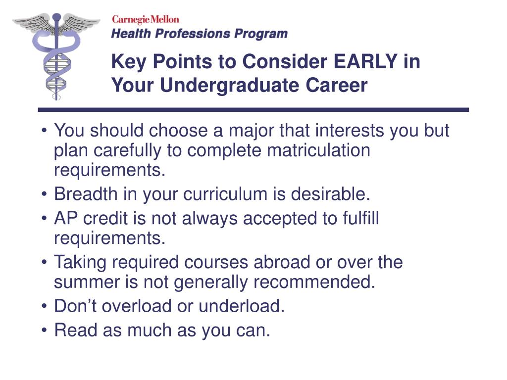 You should choose a major that interests you but plan carefully to complete matriculation requirements.