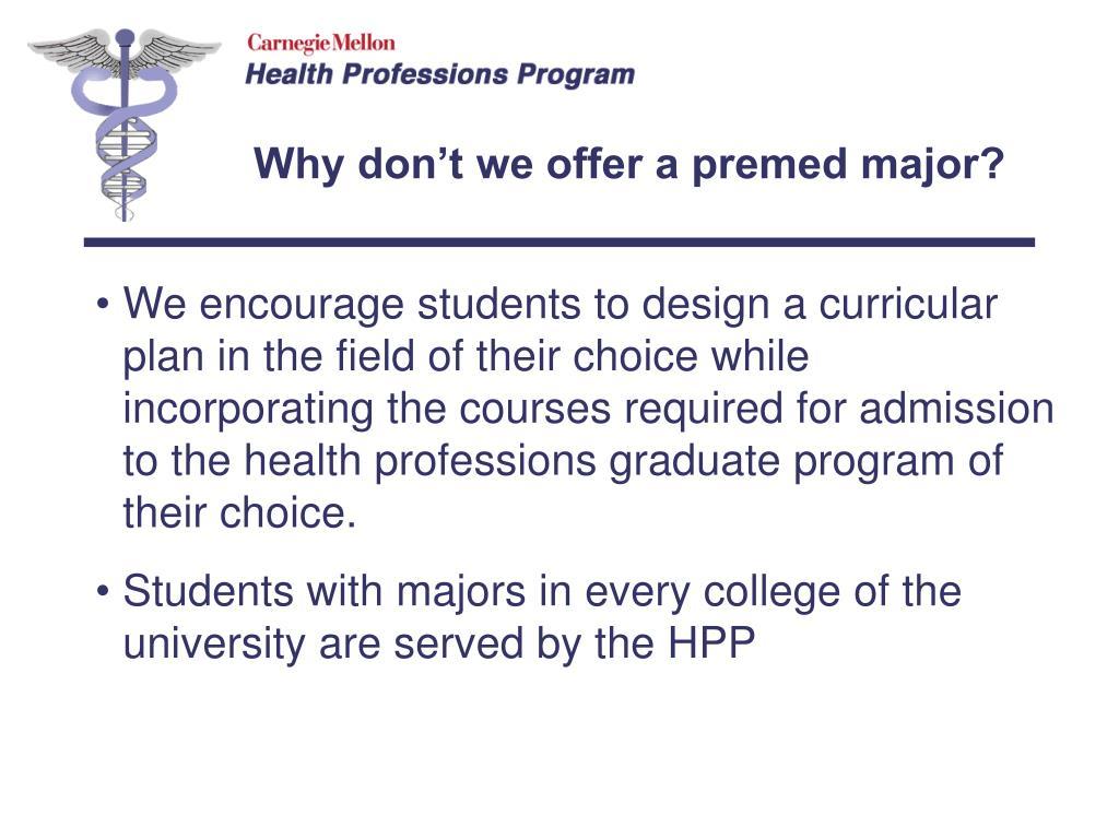 Why don't we offer a premed major?