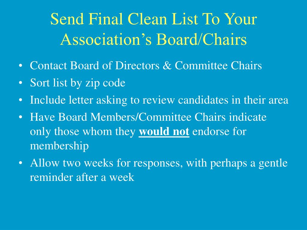 Send Final Clean List To Your Association's Board/Chairs