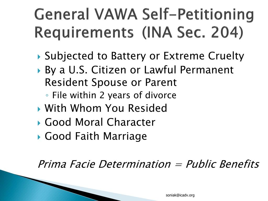 General VAWA Self-Petitioning Requirements	(INA Sec. 204)