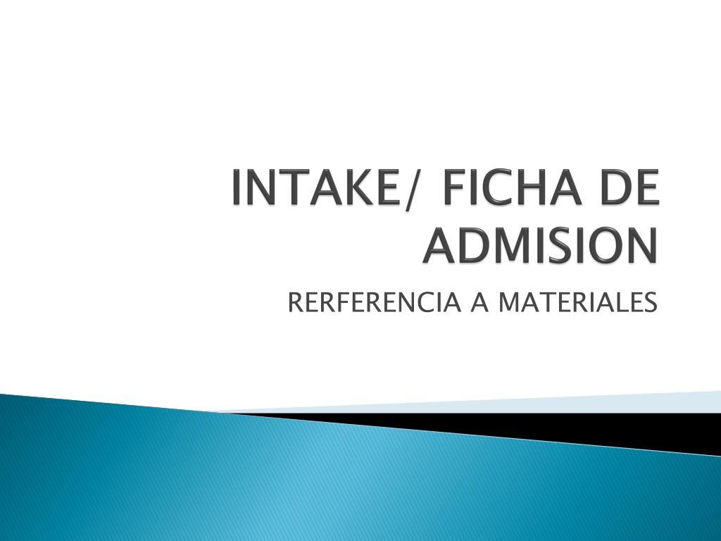 INTAKE/ FICHA DE ADMISION