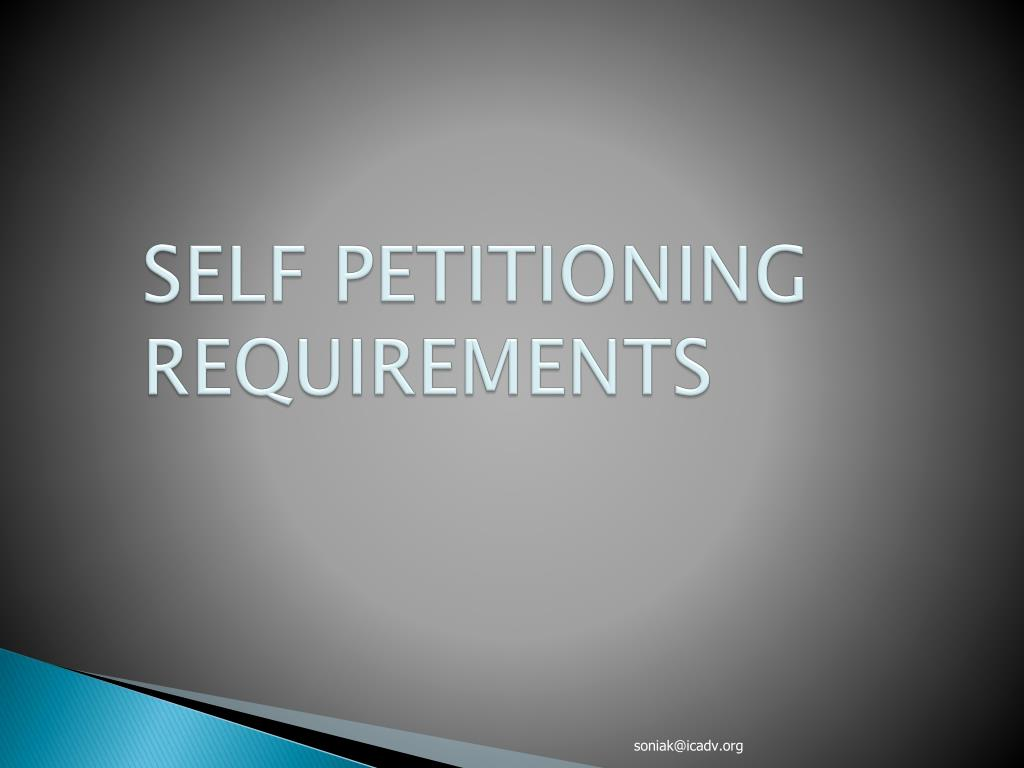 SELF PETITIONING REQUIREMENTS