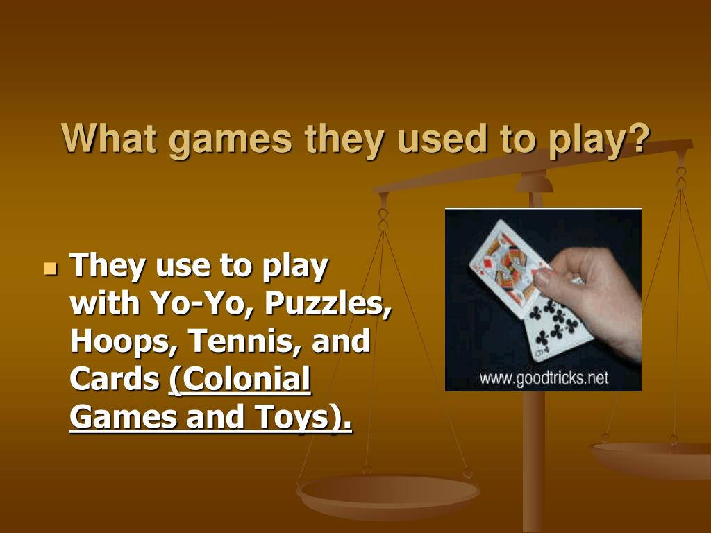 What games they used to play?