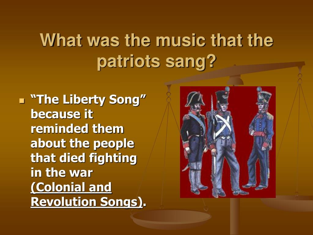 What was the music that the patriots sang?