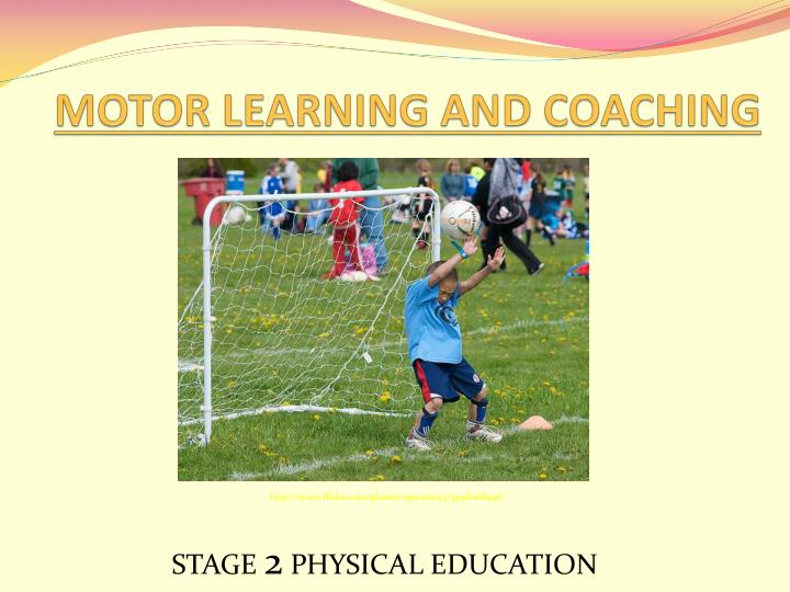 Motor learning and coaching l.jpg