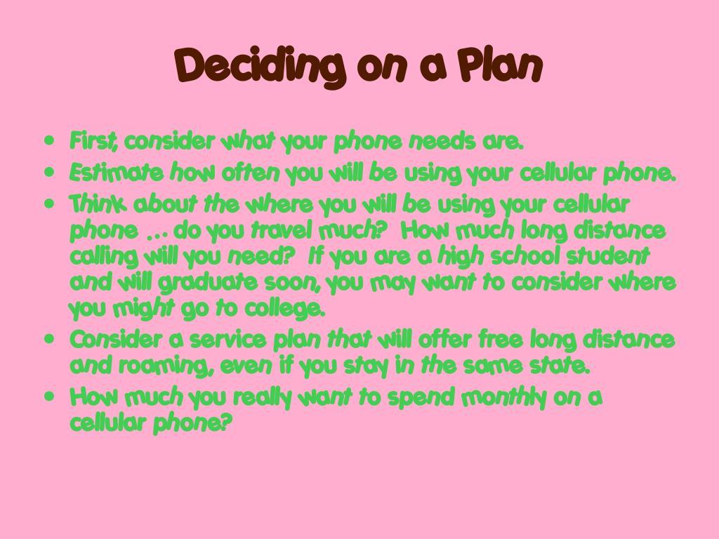 Deciding on a Plan