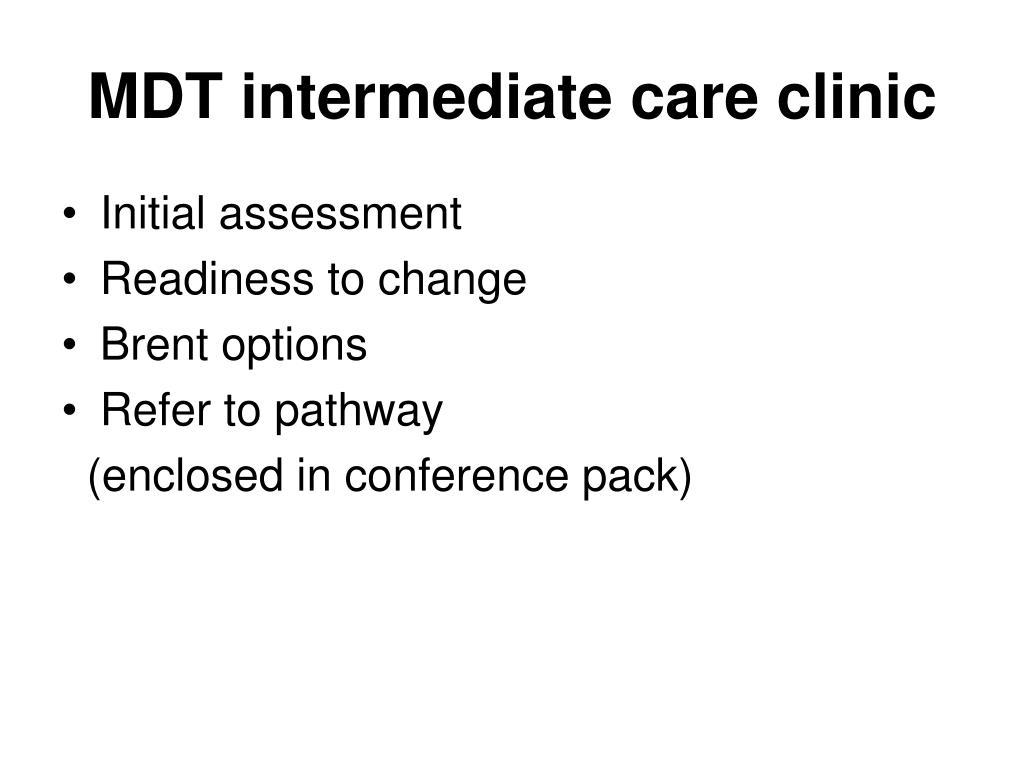 MDT intermediate care clinic