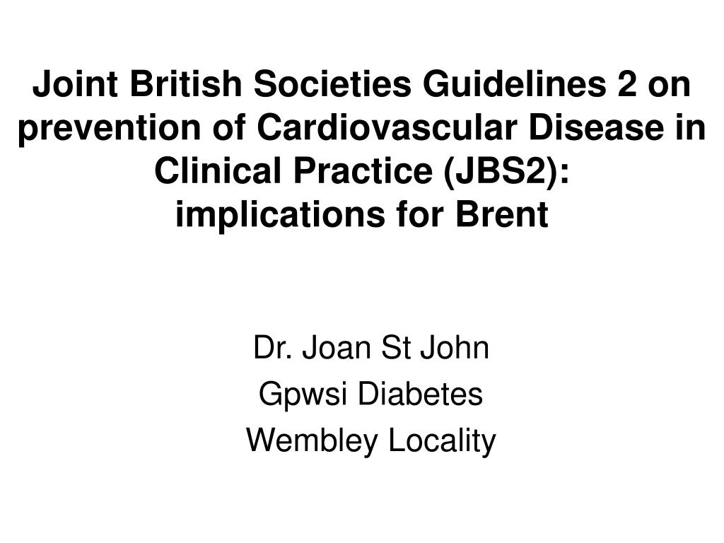 Joint British Societies Guidelines 2 on prevention of Cardiovascular Disease in Clinical Practice (JBS2):