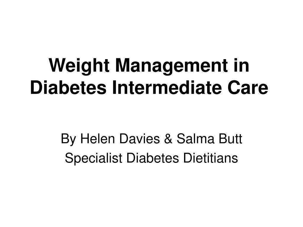 Weight Management in Diabetes Intermediate Care
