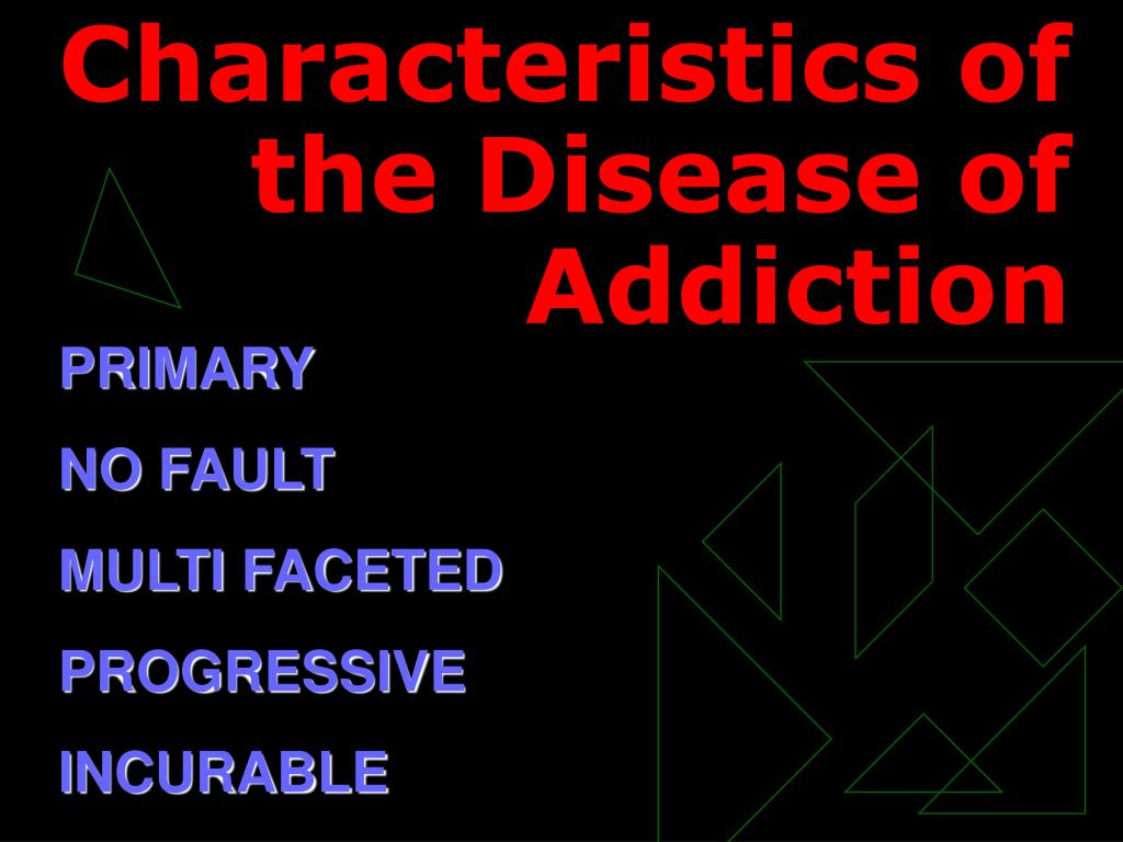 Characteristics of the Disease of Addiction
