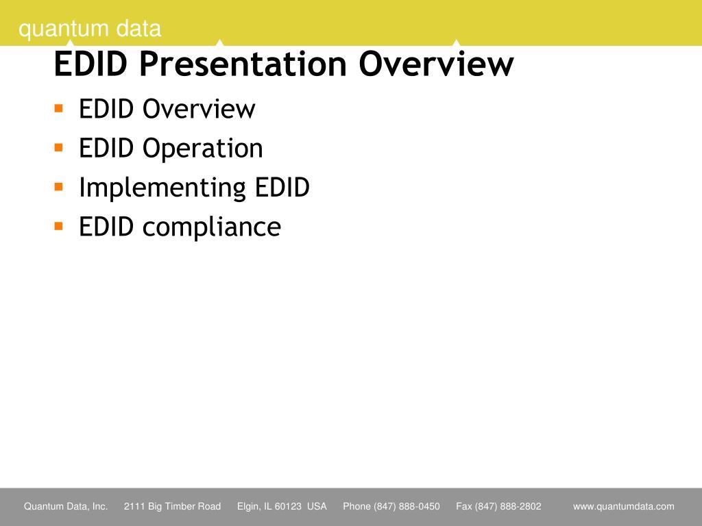 EDID Presentation Overview