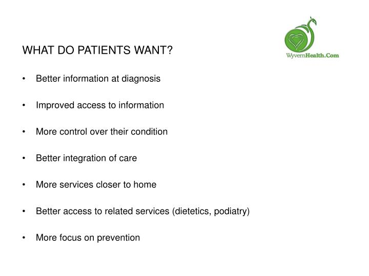 What do patients want l.jpg