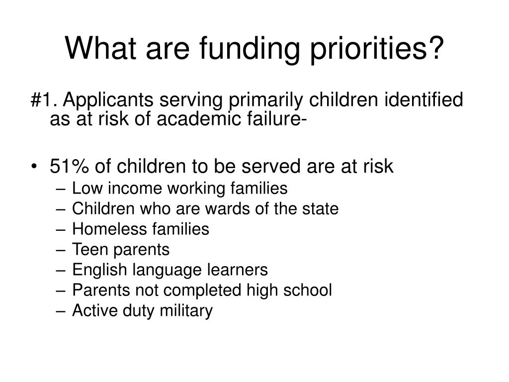 What are funding priorities?