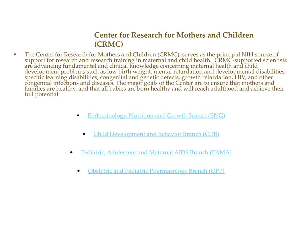 Center for Research for Mothers and Children (CRMC)