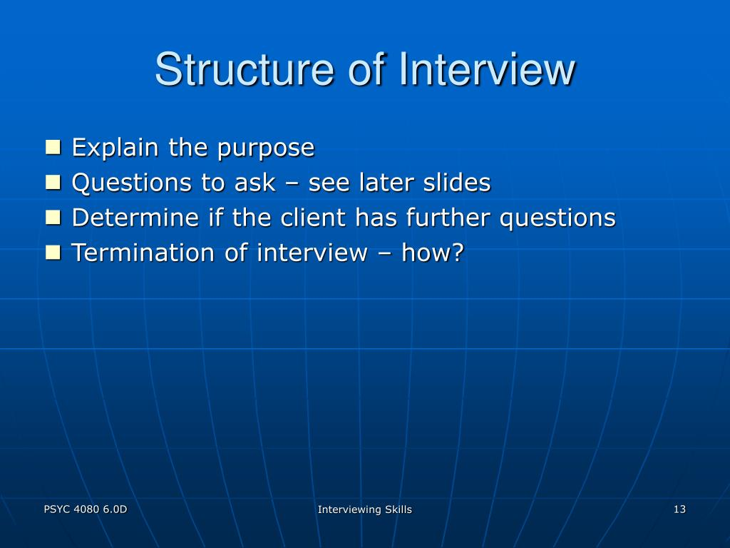 Structure of Interview