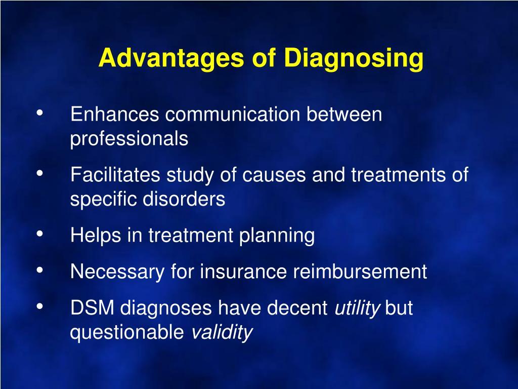 Advantages of Diagnosing
