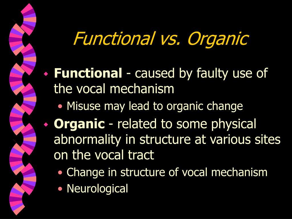 Functional vs. Organic