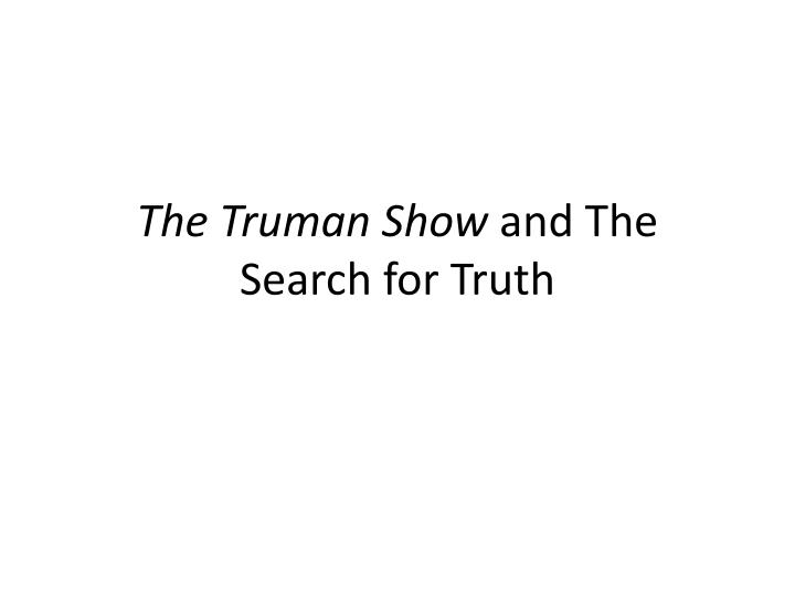 The truman show and the search for truth