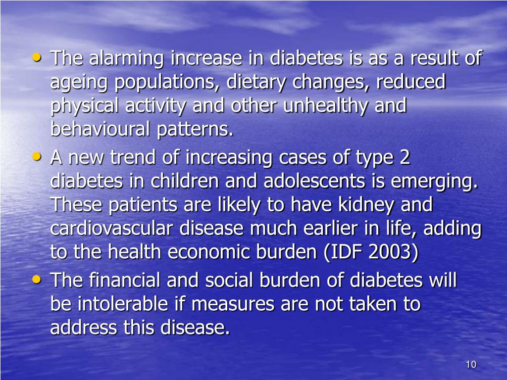 The alarming increase in diabetes is as a result of ageing populations, dietary changes, reduced physical activity and other unhealthy and behavioural patterns.