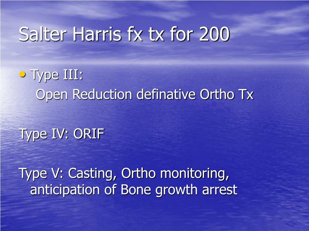 Salter Harris fx tx for 200