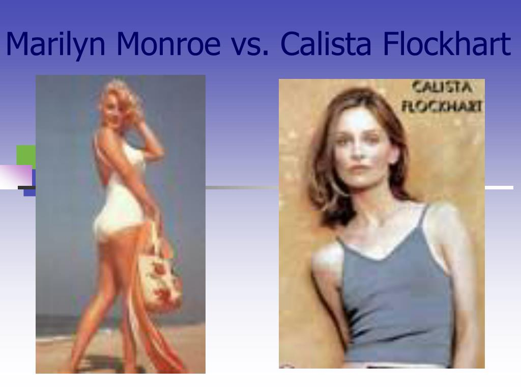Marilyn Monroe vs. Calista Flockhart
