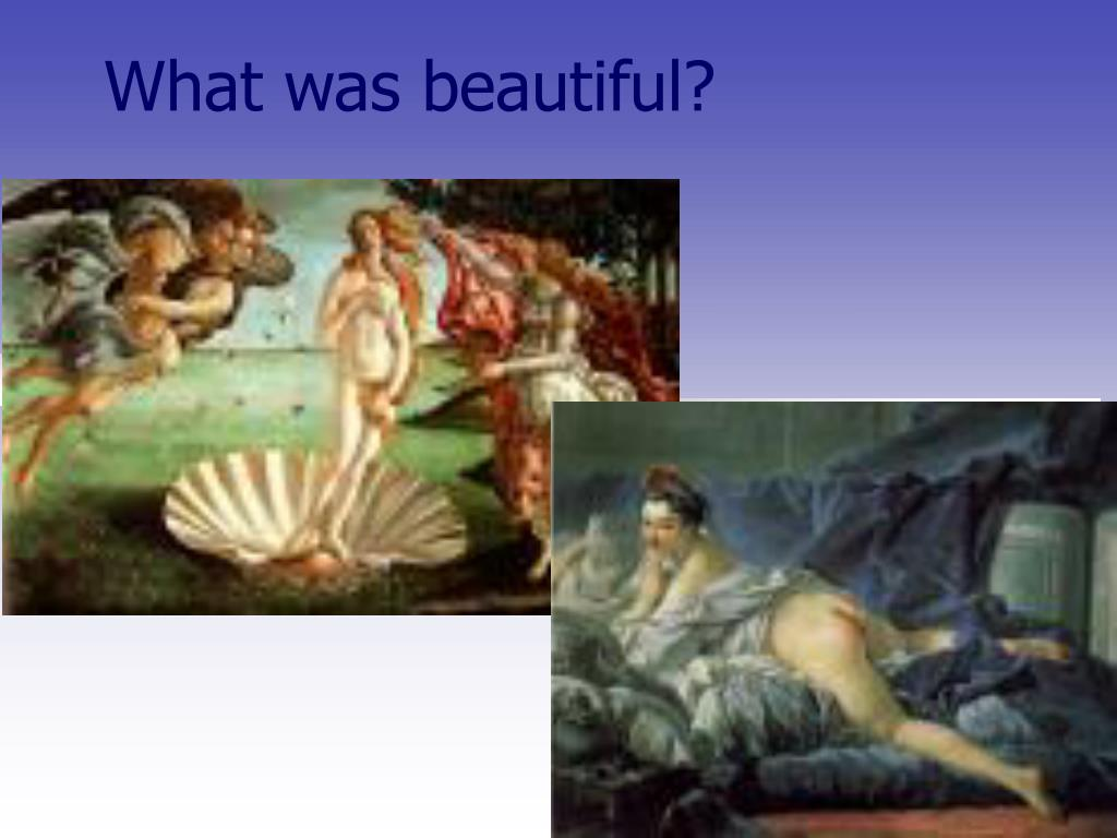 What was beautiful?