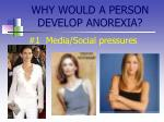 why would a person develop anorexia