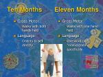 ten months eleven months