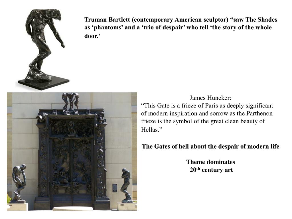 "Truman Bartlett (contemporary American sculptor) ""saw The Shades as 'phantoms' and a 'trio of despair' who tell 'the story of the whole door.'"