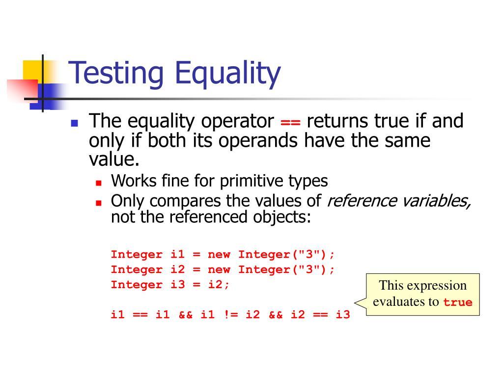 Testing Equality