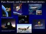 past present and future ir observatories