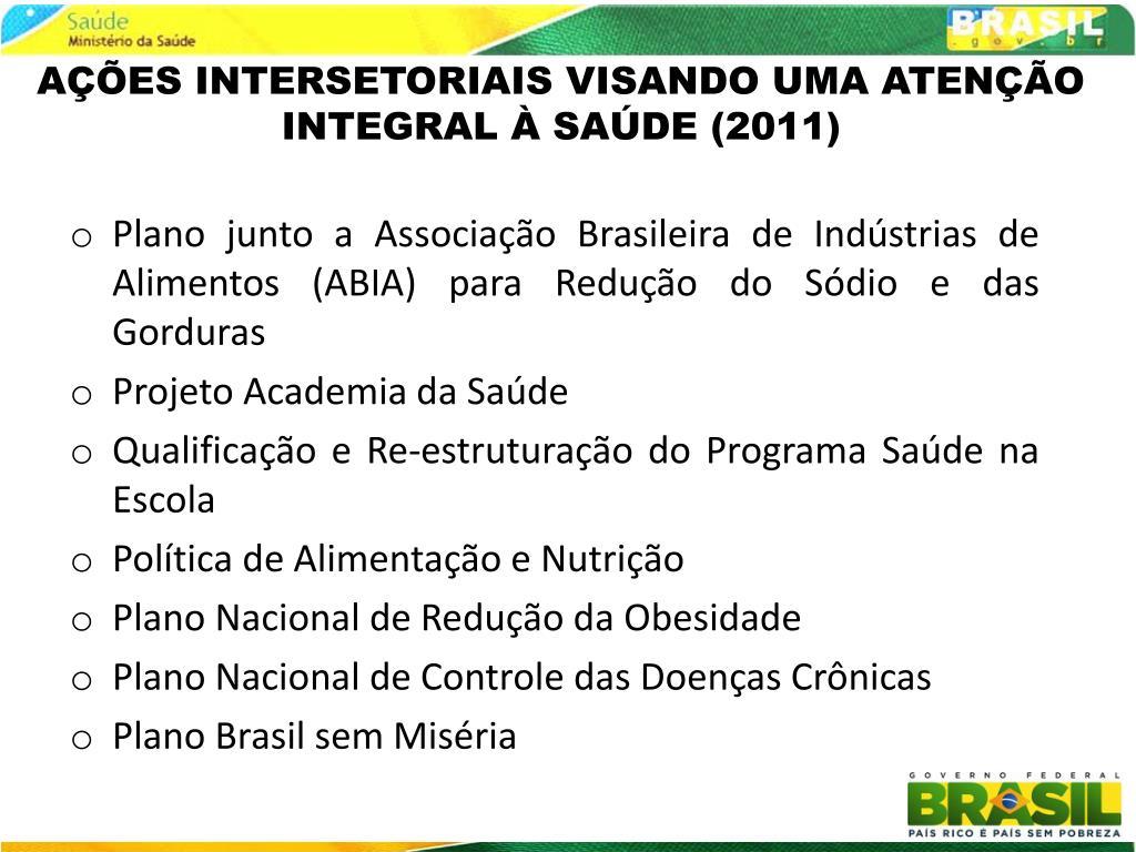 AÇÕES INTERSETORIAIS VISANDO UMA ATENÇÃO INTEGRAL À SAÚDE (2011)