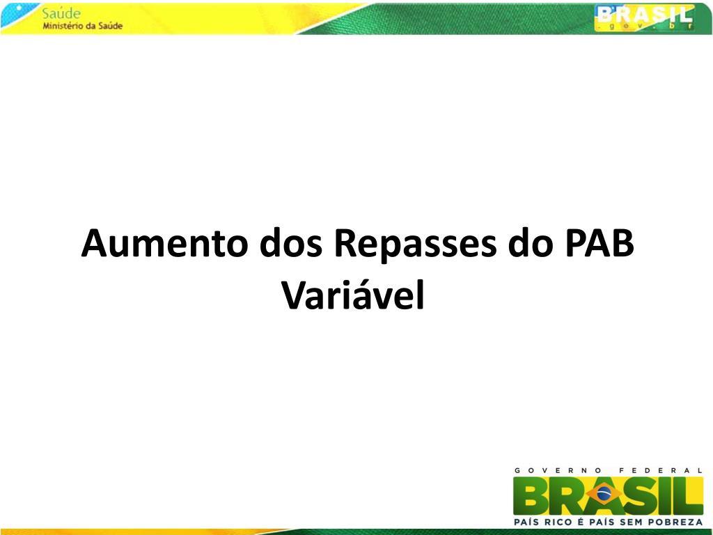 Aumento dos Repasses do PAB Variável