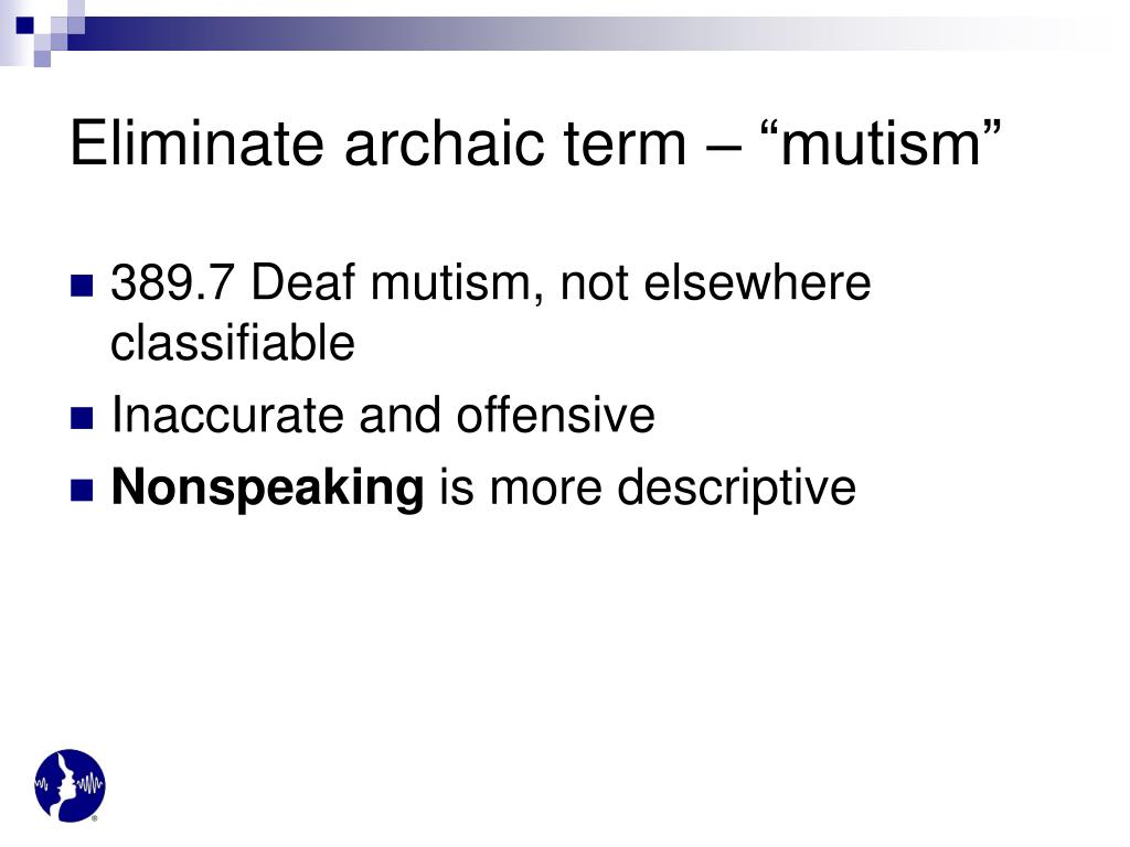 "Eliminate archaic term – ""mutism"""