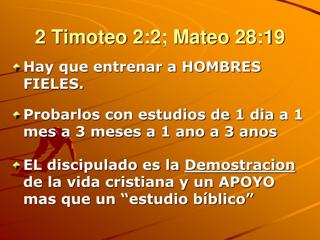 2 Timoteo 2:2; Mateo 28:19