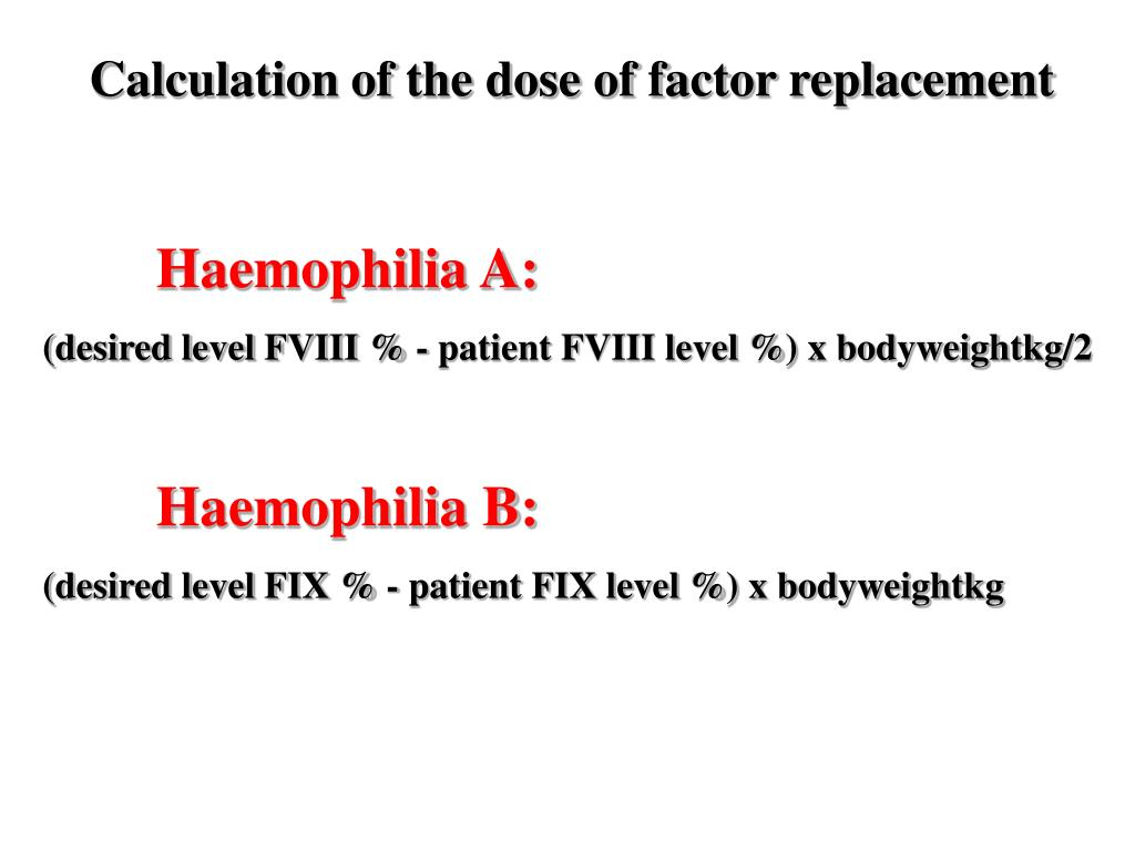 Calculation of the dose of factor replacement