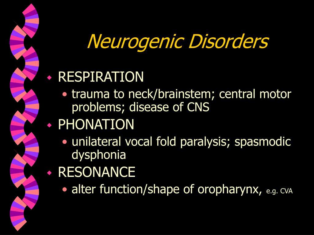 Neurogenic Disorders