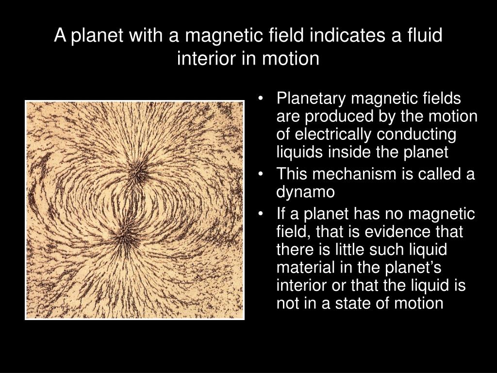 A planet with a magnetic field indicates a fluid