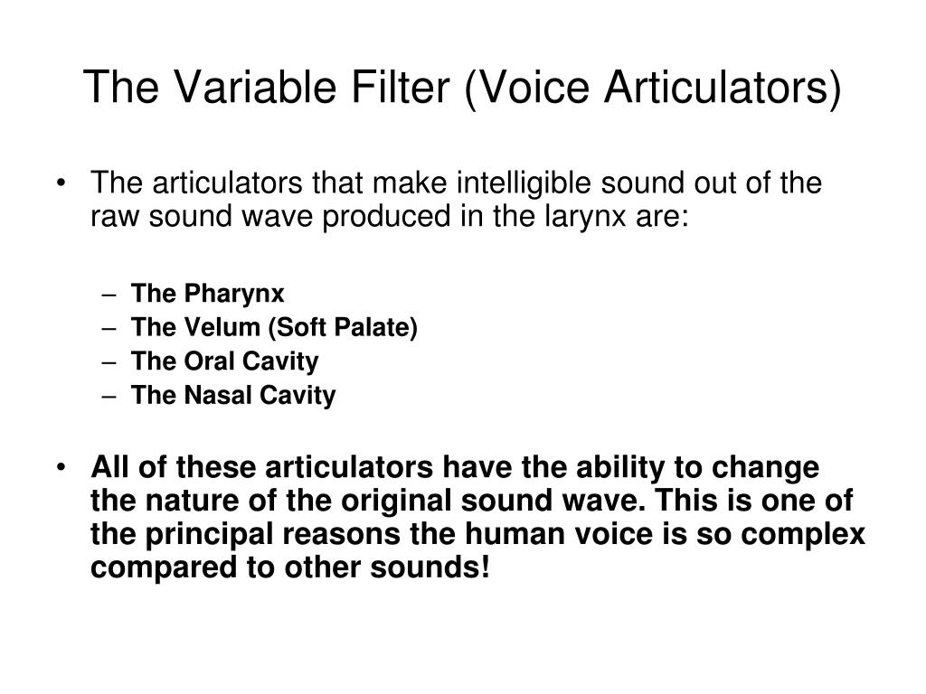 The Variable Filter (Voice Articulators)